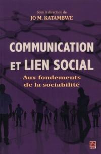 Communication et Lien Social aux Fondements de la Sociabilite