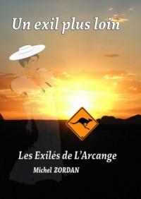 Un Exil Plus Loin  - Volet 6- les Exiles de l'Arcange