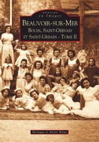Beauvoir-Sur-Mer - Bouin, Saint-Gervais et Saint-Urbain Tome II