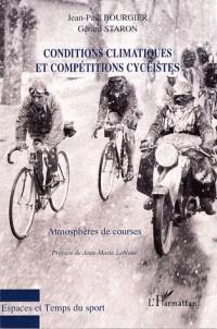 Conditions climatiques et compétitions cyclistes : Atmosphères de courses