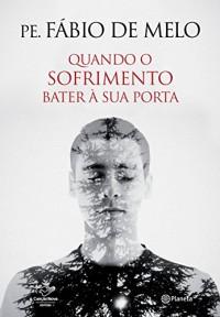 Quando o Sofrimento Bater à Sua Porta (Em Portuguese do Brasil)