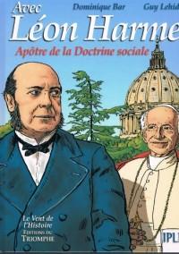Léon Harmel, apôtre de la Doctrine sociale