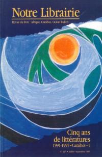 127- Cinq Ans de Littératures 1991-1995/ Caraïbes - 1