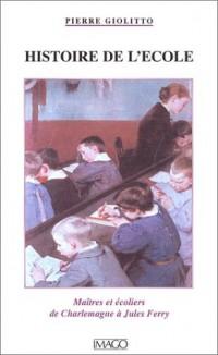 Histoire de l'école : Maîtres et écoliers de Charlemagne à Jules Ferry