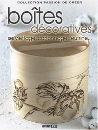 Boîtes décoratives : Serviettage, cartonnage, feutrine...
