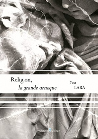 Religion : La grande arnaque