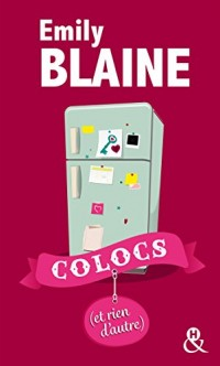 Colocs (et rien d'autre): Enfin en poche ! Découvrez aussi le nouveau roman d'Emily Blaine, Si tu me le demandais