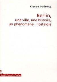 BERLIN, UNE VILLE, UNE HISTOIRE, un phénomène : l'Ostalgie