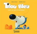 Tilou Bleu veut un pot à roulettes