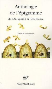Anthologie de l'épigramme : De l'Antiquité à la Renaissance, édition trilingue français, grec, latin