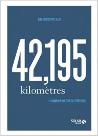 42,195 kilomètres, le marathon par ceux qui l'ont couru