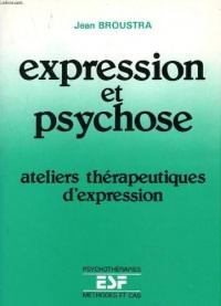Expression et psychose : Ateliers thérapeutiques d'expression (Psychothérapies. Méthodes et cas)