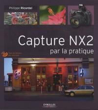 Capture NX2 par la pratique (1DVD)