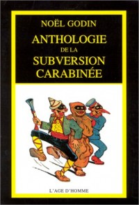 Anthologie de la subversion carabinée