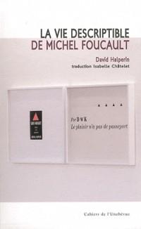 La vie descriptible de Michel Foucault