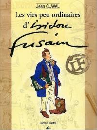 Les vies peu ordinaires d'Isidore Fusain