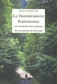 La transhumance pyrénéenne et la circulation des troupeaux dans les plaines de Gascogne