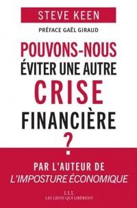 Pouvons-nous éviter une autre crise financière ?