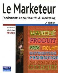 Le Marketeur : Fondements et nouveautés du marketing