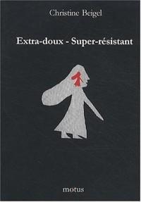 Extra-doux - Super-résistant