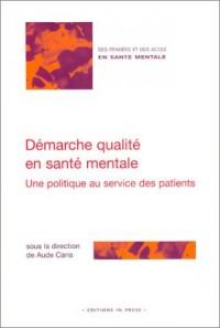 Démarche qualité en santé mentale : Une politique au service des patients
