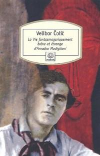 La Vie fantasmagoriquement brève et étrange d'Amadeo Modigliani