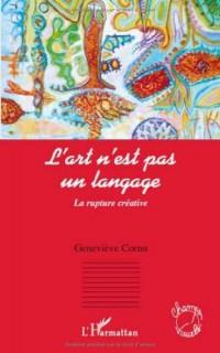 L'art n'est pas un langage : La rupture créative