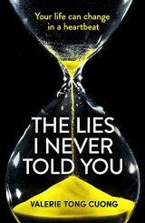 The Lies I Never Told You: A twisty, suspenseful page-turner that will have you on the edge of your seat