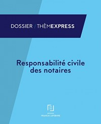 RESPONSABILITE CIVILE DES NOTAIRES