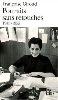 Portraits sans retouches: (1945-1955)
