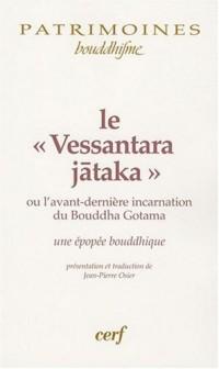 Le « Vessantara Jataka », ou l'avant dernière incarnation du Bouddha Gotama. Une épopée bouddhique