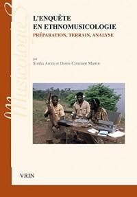 L'enquête en ethnomusicologie préparation, terrain, analyse