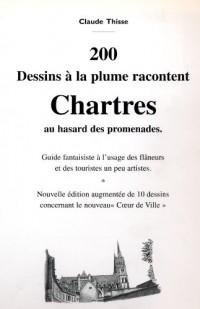 200 dessins à la plume racontent Chartres au hasard des promenades
