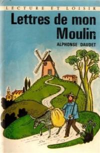Letres de mon moulin : Collection : Lecture et loisir cartonné n° 194