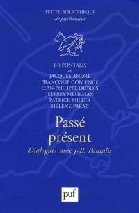 Passé présent : Dialoguer avec J.-B. Pontalis