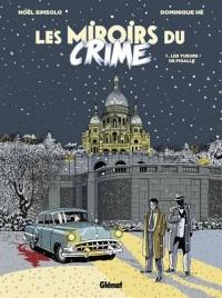Les Miroirs du Crime - Tome 01: Les Tueurs de Pigalle