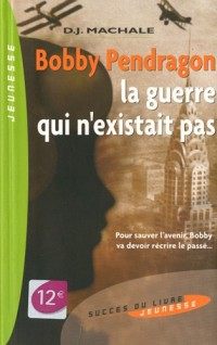Bobby Pendragon, Tome 3 : La guerre qui n'existait pas