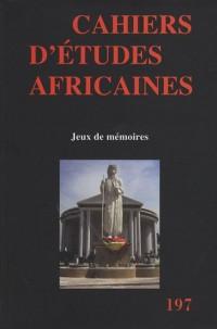 Cahiers d'études africaines, N° 197/2010 : Jeux de mémoires