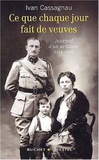 Ce que chaque jour fait de veuves : Journal d'un artilleur, 1914-1916
