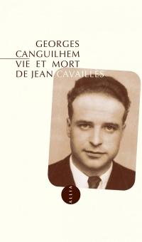 Vie et mort de Jean Cavaillès (nouvelle édition)