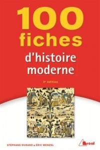 100 fiches d'histoire moderne