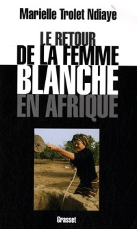 Le retour de la femme blanche en Afrique