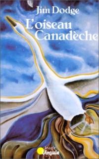 L'oiseau Canadèche