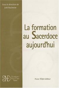 LA FORMATION AU SACERDOCE AUJOURD HUI