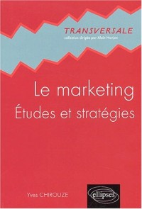 Le marketing : Etudes et stratégies