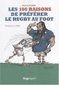 Les 100 raisons de préférer le rugby au foot