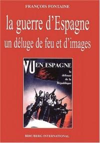 La guerre d'Espagne : Un déluge de feu et d'images