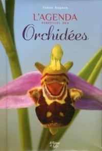 Agenda perpétuel des orchidées : Avec des aphorismes recueillis, collectés, trouvés, inventés, créés par Pistil le fabuliste