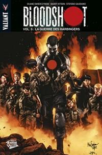 Bloodshot t03 : La guerre des Harbingers