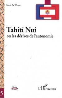 Tahiti Nui : Ou les dérives de l'autonomie